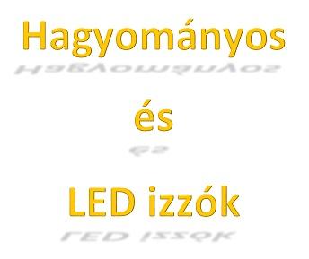 Hagyományos és LED izzók